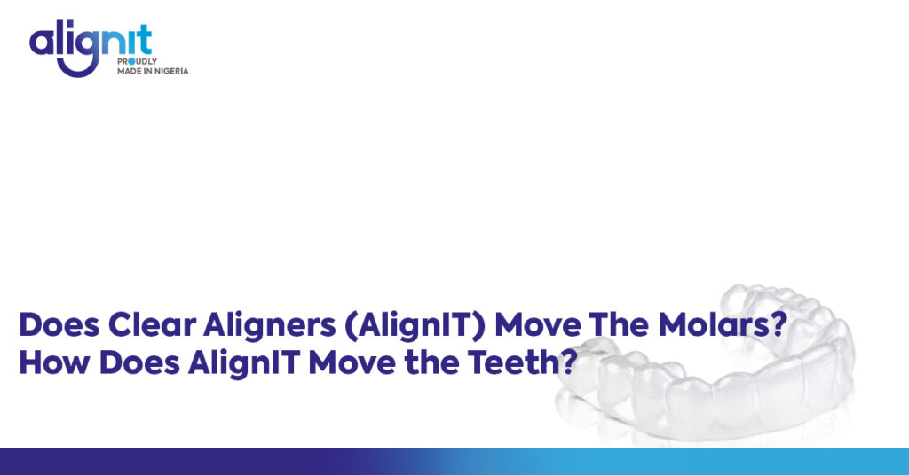 Dies Clear Aligners Move the teeth